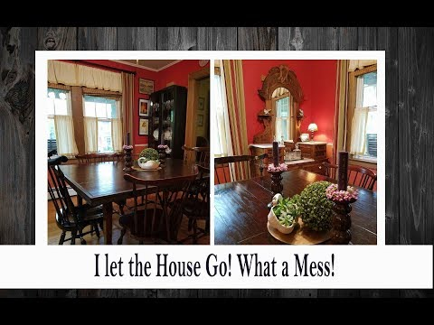 I Let the House Go! What a Mess!