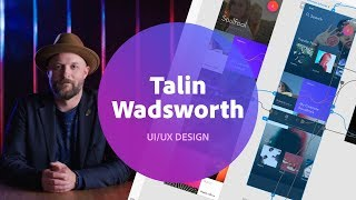 UI/UX Design with Talin Wadsworth & Paul Trani