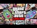 GTA V ONLINE REMIX GAMEPLAY
