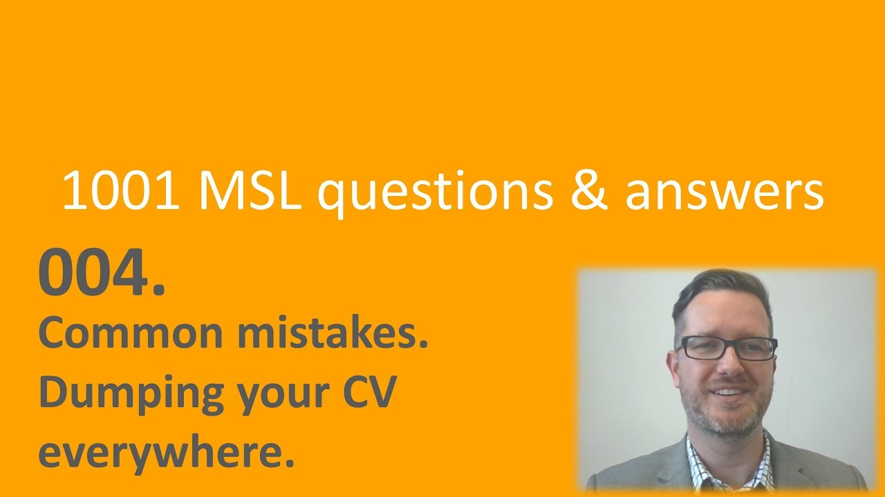004 common aspiring msl mistakes - dumping your cv  resume everywhere online
