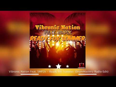 Vibronic Nation Feat. SMP2k - Ready for Summer (DrumMasterz Radio Edit)