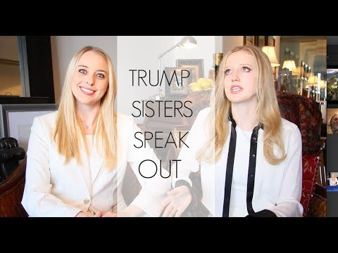 IVANKA AND TIFFANY TRUMP SPEAK OUT ABOUT THEIR FATHER