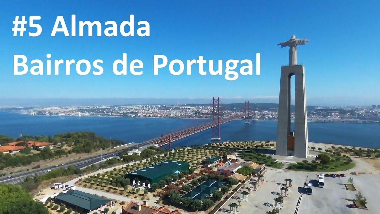 Almada Bairros De Portugal 5 Youtube