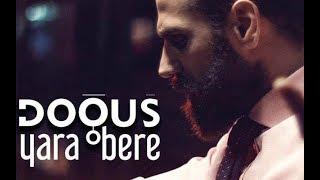 Doğuş - Yara Bere  (Official Video)