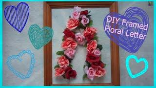 DIY Framed Floral Letter Thumbnail