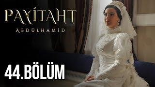 Payitaht Abdülhamid 44. Bölüm HD
