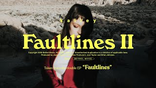 Faultlines II - kalley | Faultlines