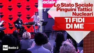 """Lo Stato Sociale SHOW con i Pinguini Tattici Nucleari - """"Mi fido di te"""""""