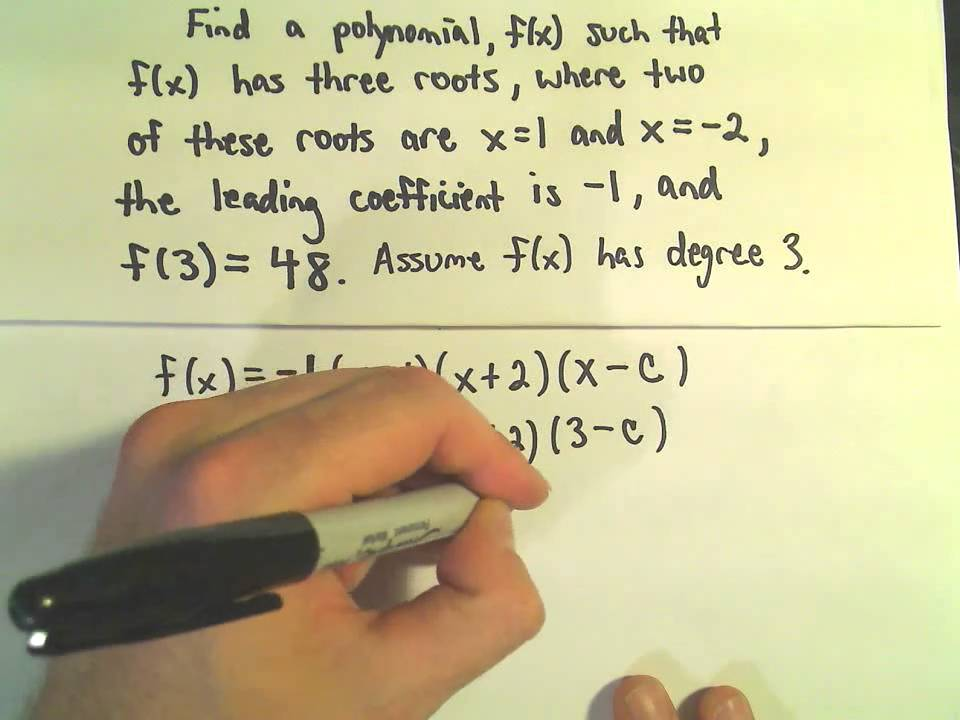Finding The Formula For A Polynomial Given Zerosroots Degree And