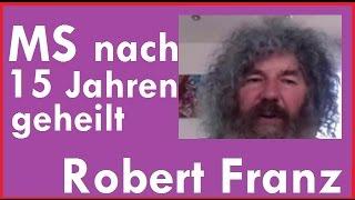 Diabetes MS Heilerfolg Robert Franz 2016