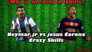 jesus tecatito corona vs neymar jr crazyskills