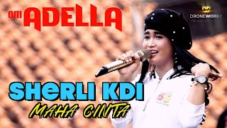 MAHA CINTA   SHERLI KDI  BERSAMA ADELLA - Apple Devices HD Best Quality