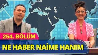 Ne Haber Naime Hanım - Güldür Güldür Show 254.Bölüm