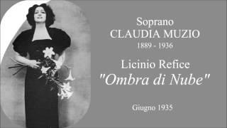 """Soprano CLAUDIA MUZIO - (L. Refice)  """"Ombra di Nube""""  (1935)"""