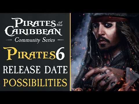 Pirates of The Caribbean 6 Possible Release Dates
