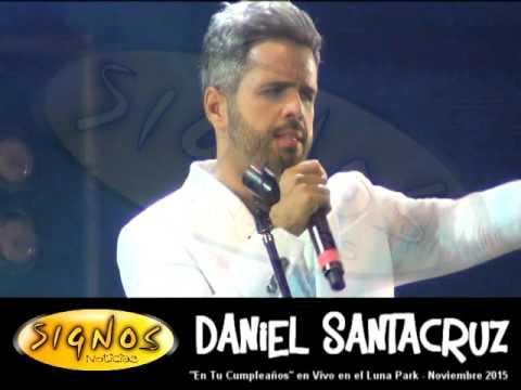 Daniel Santacruz – EN TU CUMPLEAÑOS – en vivo   Show Luna Park 14 de Nov 2015