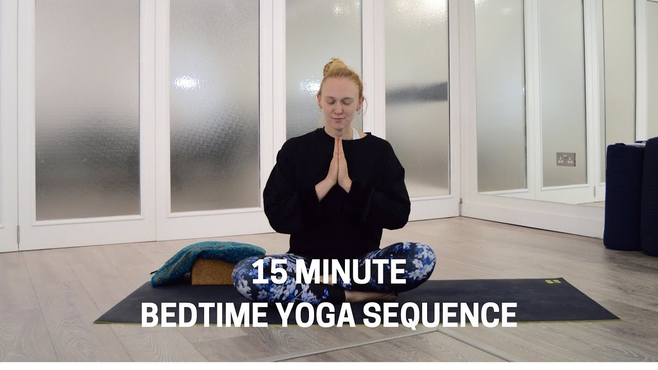 BEDTIME YOGA FLOW   15 Minute Sequence To Aid Sleep