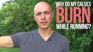 Why Do My Calves Burn While Running
