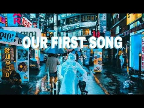our-first-song-(lyrics)