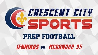 Crescent City Sports Prep Football - Jennings vs. McDonogh 35