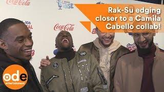 Rak-Su edging closer to a Camila Cabello collab!