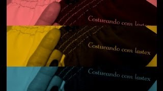 Lastex – Enchendo a bobina e costurando