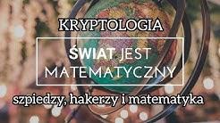 KRYPTOLOGIA - szpiedzy, hakerzy i matematyka