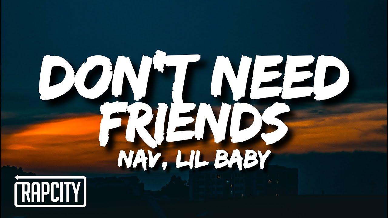 NAV - Don't Need Friends (Lyrics) ft. Lil Baby