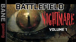 Battlefield Nightmares Volume 1