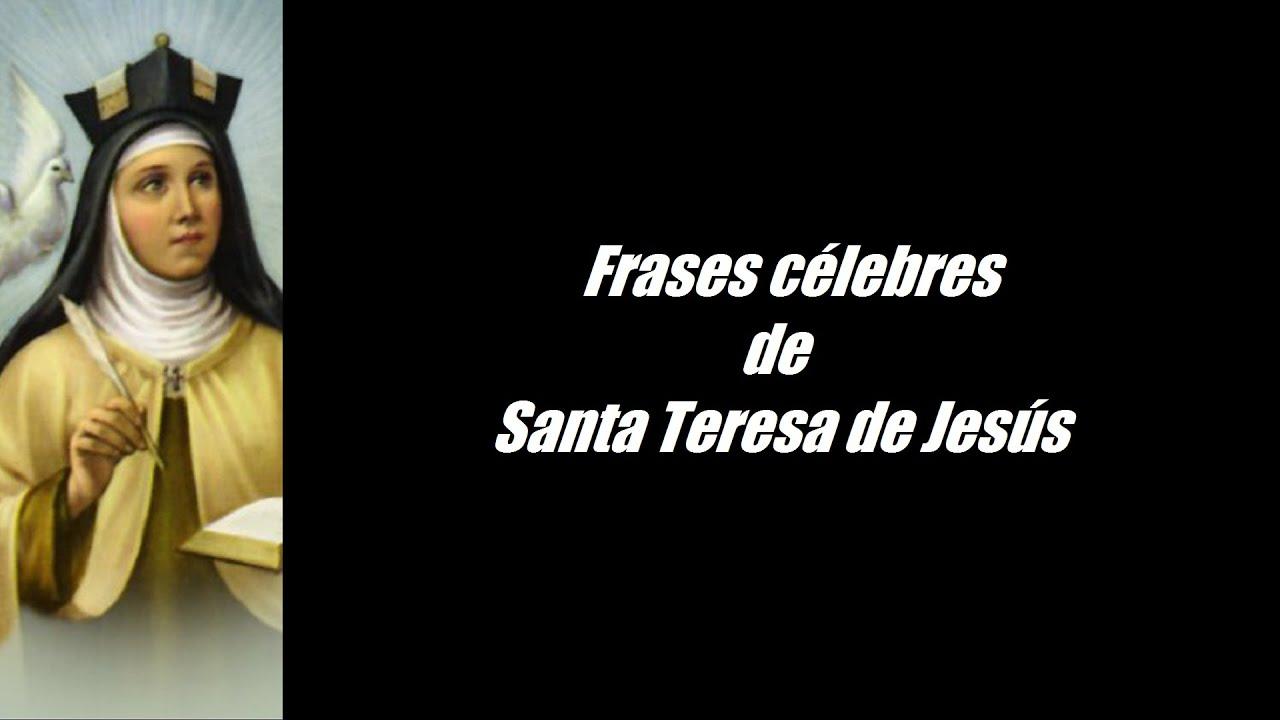 Frases Célebres De Santa Teresa De Jesús