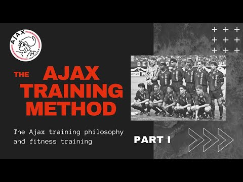 Famous documentary on Ajax training philosophy and fitness training_Part I
