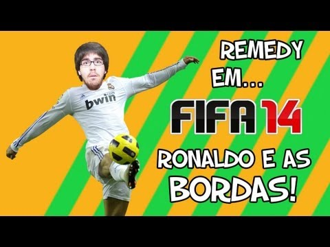 Remedy em FIFA 14: RONALDO E AS BORDAS!
