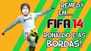 Remedy em FIFA 14: RONALDO E AS BORDAS!