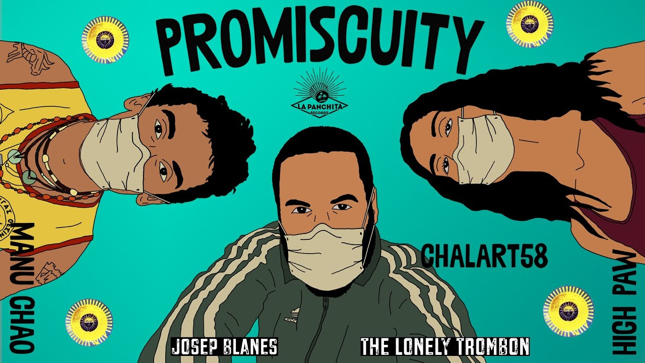Manu Chao / Chalart58 & High Paw: Promiscuity