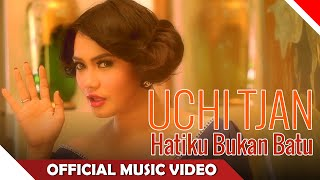 Uchi Tjan - Hatiku Bukan Batu - Official Music Video HD - NAGASWARA