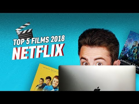 TOP 5 Films Netflix 2018