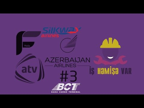 İş Həmişə Var - Azərbaycan Hava Yolları (Silk Way Airlines - Baku Cargo Terminal #3)