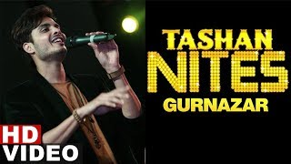 Gurnazar | LIVE Performance | Tashan Nites | 9X Tashan | Latest Songs 2019