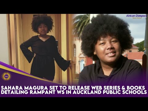Sahara Magura Set To Release Web Series & Books Detailing Rampant WS In Auckland Public Schools