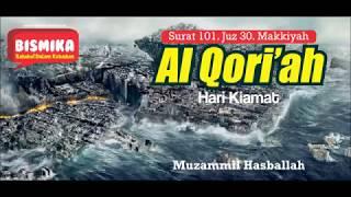 Download Mp3 Sangat Menyentuh Lantunan 101 Surat Al Qori'ah -  Muzammil Hasballah - Bismi