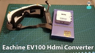How To Connect The Eachine EV100 HDMI To An HDMI Output