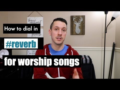 Reverb for worship guitar (How to dial it in!)