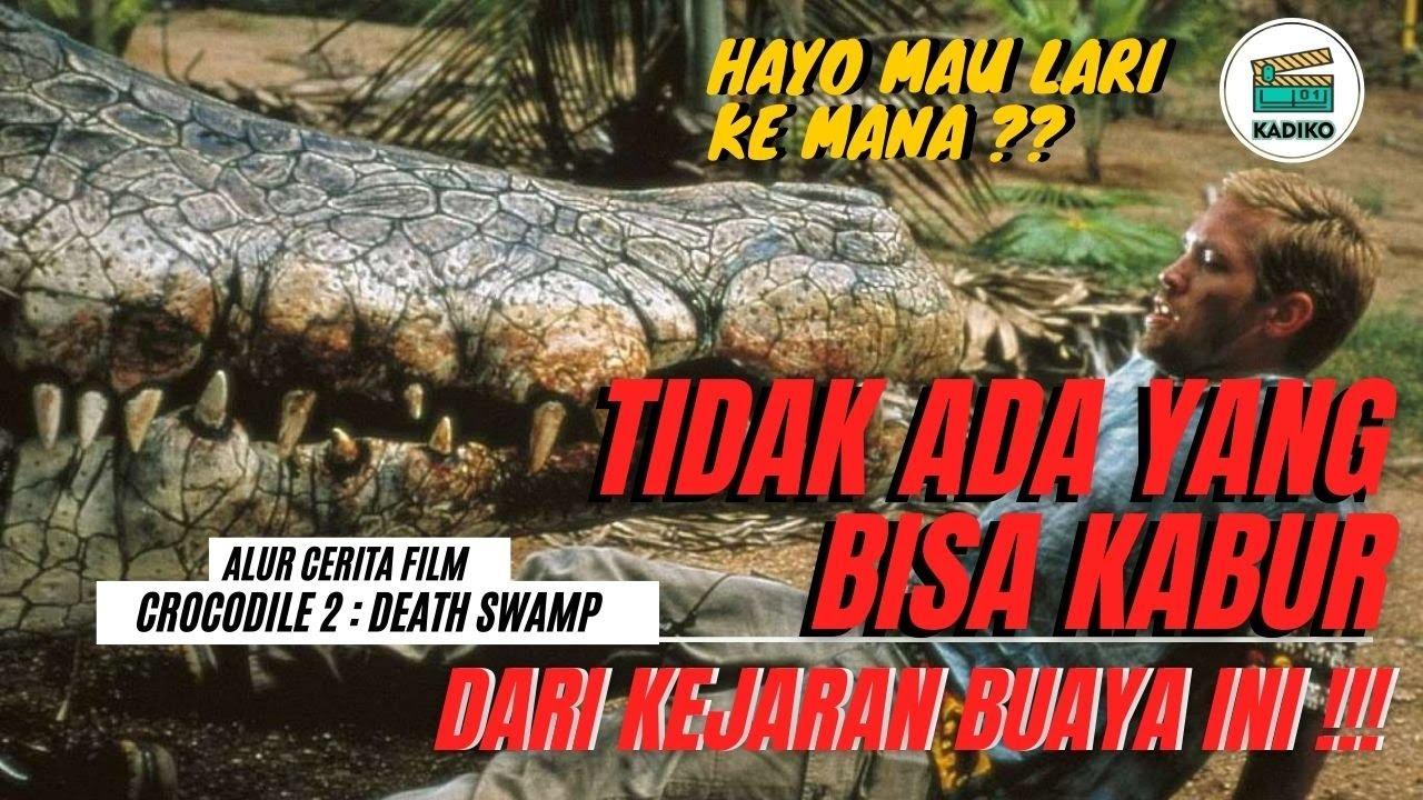 Download Teror Buaya Kembali Berlanjut - Rekap Alur Cerita Crocodile 2 : Death Swamp (2002)