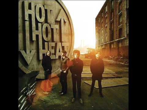 Hot hot heat- my best friend