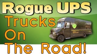 Rogue UPS Trucks Delivering In Your Neighborhood | United Parcel Service