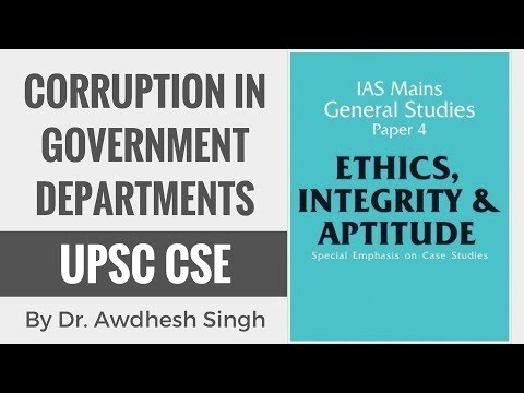 Corruption In Government Departments - Ethics, Integrity & Attitude for CSE GS Paper 4