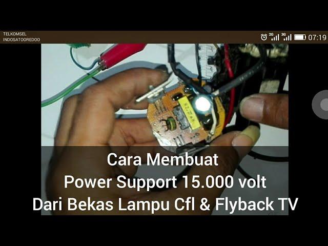 Power Supply 15.000 Volt Dari Bekas Lampu Cfl & Fly Back Tv
