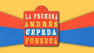 Fonseca, Andrés Cepeda - La Promesa  ( Lyric Oficial)