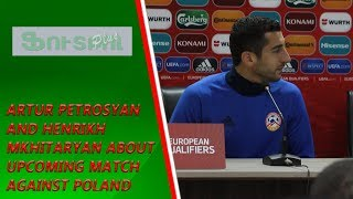 Artur Petrosyan and Henrikh Mkhitaryan about upcoming match against Poland