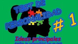 TEST DE PERSONALIDAD 1. Ideas principales. Tu personalidad con un test rápido